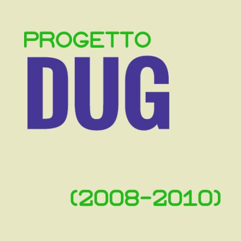 Progetto DUG (2008-2010)